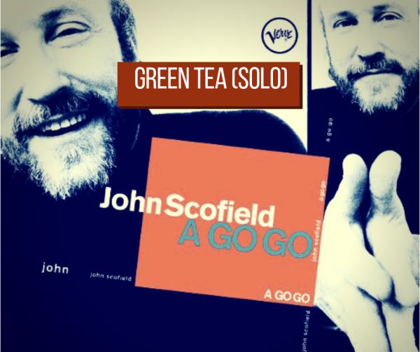 Green Tea John Scofield